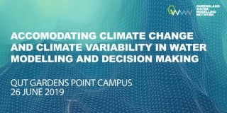 Community of Practice Climate Change workshop hosted in Brisbane as part of Queensland Water Modelling Network – in conjunction with International Water Centre.
